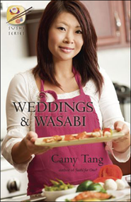 Weddings and Wasabi  -              By: Camy Tang