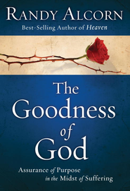 The Goodness of God: Assurance of Purpose in the Midst of Suffering - eBook  -     By: Randy Alcorn
