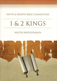 1 & 2 Kings                        Smyth & Helwys Bible Commentary  -     By: Walter Brueggemann