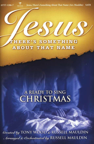 Jesus, There's Something About that Name-A Ready to Sing Christmas  -
