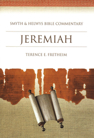 Jeremiah Smyth & Helwys Bible Commentary  -     By: Terence E. Fretheim