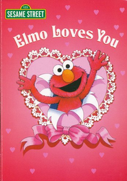 Elmo Loves You  -     By: Sarah Albee, Maggie Swanson