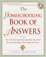 The Homeschooling Book of Answers: The 101 Most Important Questions Answered by Homeschooling's Most Respected Voic es - eBook  -     By: Linda Dobson