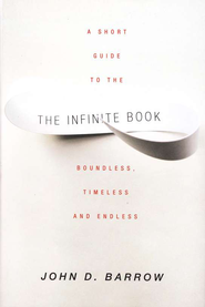 The Infinite Book: A Short Guide to the Boundless, Timeless and Endless - eBook  -     By: John D. Barrow