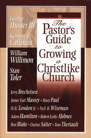 The Pastor's Guide to Growing a Christlike Church  -     By: George G. Hunter III, Kennon L. Callahan, Stan Toler