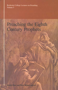 Preaching the Eighth Century Prophets  -     By: David Fleer, Dave Bland