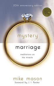 The Mystery of Marriage 20th Anniversary Edition: Meditations on the Miracle - eBook  -     By: Mike Mason