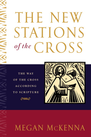 The New Stations of the Cross: The Way of the Cross According to Scripture - eBook  -     By: Megan McKenna