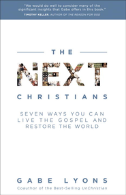 The Next Christians: The Good News About the End of Christian America - eBook  -     By: Gabe Lyons
