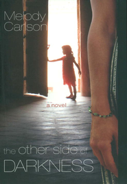 The Other Side of Darkness - eBook  -     By: Melody Carlson
