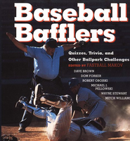 Baseball Bafflers   -     Edited By: Fastball Makov