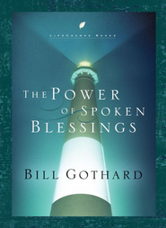 The Power of Spoken Blessings - eBook  -     By: Bill Gothard