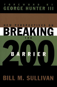 New Perspectives on Breaking the 200 Barrier  -     By: Bill M. Sullivan