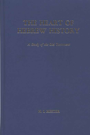 Heart Of Hebrew History   -     By: H.I. Hester