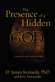 The Presence of a Hidden God: Evidence for the God of the Bible - eBook  -     By: D. James Kennedy