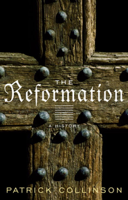 The Reformation: A History - eBook  -     By: Patrick Collinson