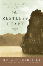 The Restless Heart: Finding Our Spiritual Home in Times of Loneliness - eBook  -     By: Ronald Rolheiser