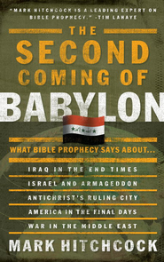 The Second Coming of Babylon: What Bible Prophecy Says About... - eBook  -     By: Mark Hitchcock