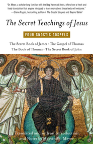 The Secret Teachings of Jesus: Four Gnostic Gospels - eBook  -     By: Marvin Meyer