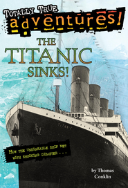 The Titanic Sinks! - eBook  -     By: Thomas Conklin
