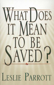 What it Means to be Saved  -     By: Dr. Leslie Parrott