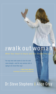 The Walk Out Woman: When Your Heart Is Empty and Your Dreams Are Lost - eBook  -     By: Steve Stephens