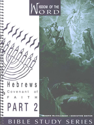 Hebrews Part 2, Covenant of Faith: Wisdom of the Word Series  -              By: Pat Wellman