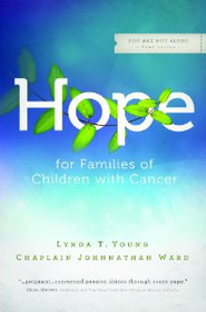 Hope for Families of Children With Cancer  -     By: Lynda T. Young, Johnnathan Ward