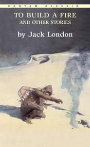 To Build a Fire - eBook  -     By: Jack London
