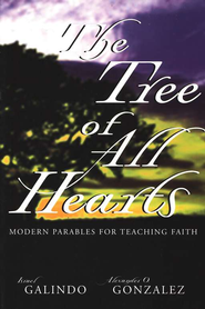 The Tree of All Hearts: Modern Parables for Teaching Faith   -     By: Israel Galindo, Alexander Gonzalez