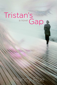 Tristan's Gap - eBook  -     By: Nancy Rue
