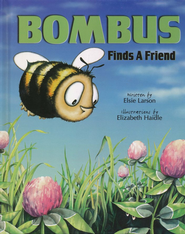 Bombus Finds a Friend (Ages 6-10)   -     By: Elsie Larson     Illustrated By: Elizabeth Haidle