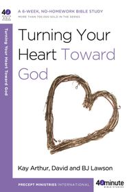 Turning Your Heart Toward God - eBook  -     By: Kay Arthur, David Lawson, B.J. Lawson