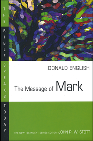 The Message of Mark: The Bible Speaks Today [BST]   -     Edited By: John Stott     By: Donald English