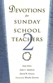 Devotions for Sunday School Teachers 2  -     By: Stan Toler, John Baldwin, David Graves