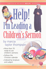 Help! I'm Leading a Children's Sermon, Volume 2: Lent to Pentecost  -     By: Marcia Taylor Thompson