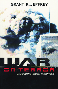 War on Terror: Unfolding Bible Prophecy - eBook  -     By: Grant R. Jeffrey