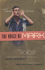 The Voice of Mark: Let Them Listen  -     By: Greg Garrett, Matthew Paul Turner
