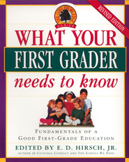 What Your First Grader Needs to Know: Fundamentals of a Good First-Grade Education - eBook  -     Edited By: E.D. Hirsch     By: E.D. Hirsch