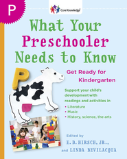 What Your Preschooler Needs to Know: Get Ready for Kindergarten - eBook  -     Edited By: E.D. Hirsch Jr., Linda Bevilacqua     By: Core Knowledge Foundation