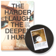 The Harder I Laugh, the Deeper I Hurt: Lessons for Faith Communities--Book and DVD  -     By: Stan Toler, Debra White Smith