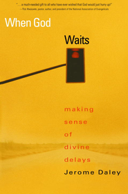 When God Waits: Making Sense of Divine Delays - eBook  -     By: Jerome Daley