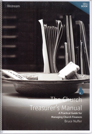 The Church Treasurer's Manual: A Practical Guide for Managing Church Finances - Book & CD-ROM  -     By: Bruce Nuffer