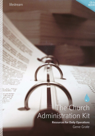 The Church Administration Kit: Resources for Daily Operations  -     By: Gene Grate