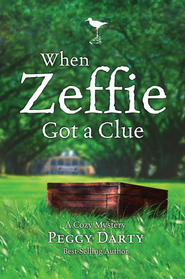 When Zeffie Got a Clue - eBook Cozy Mystery Series #3  -     By: Peggy Darty