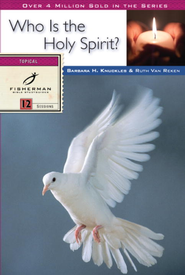 Who Is the Holy Spirit? - eBook  -     By: Barbara Knuckles, Ruth Van Reken