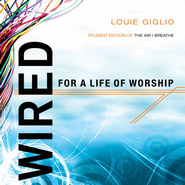 Wired: For a Life of Worship - eBook  -     By: Louie Giglio