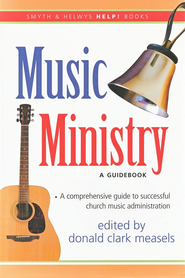 Music Ministry: A Guidebook  -     Edited By: Donald Clark Measels     By: Edited by Donald Clark Measels
