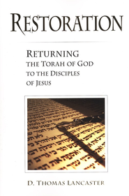 Restoration: Returning the Torah of God to the Disciples of Jesus  -     By: D. Thomas Lancaster