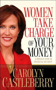 Women, Take Charge of Your Money: A Biblical Path to Financial Security - eBook  -     By: Carolyn Castleberry
